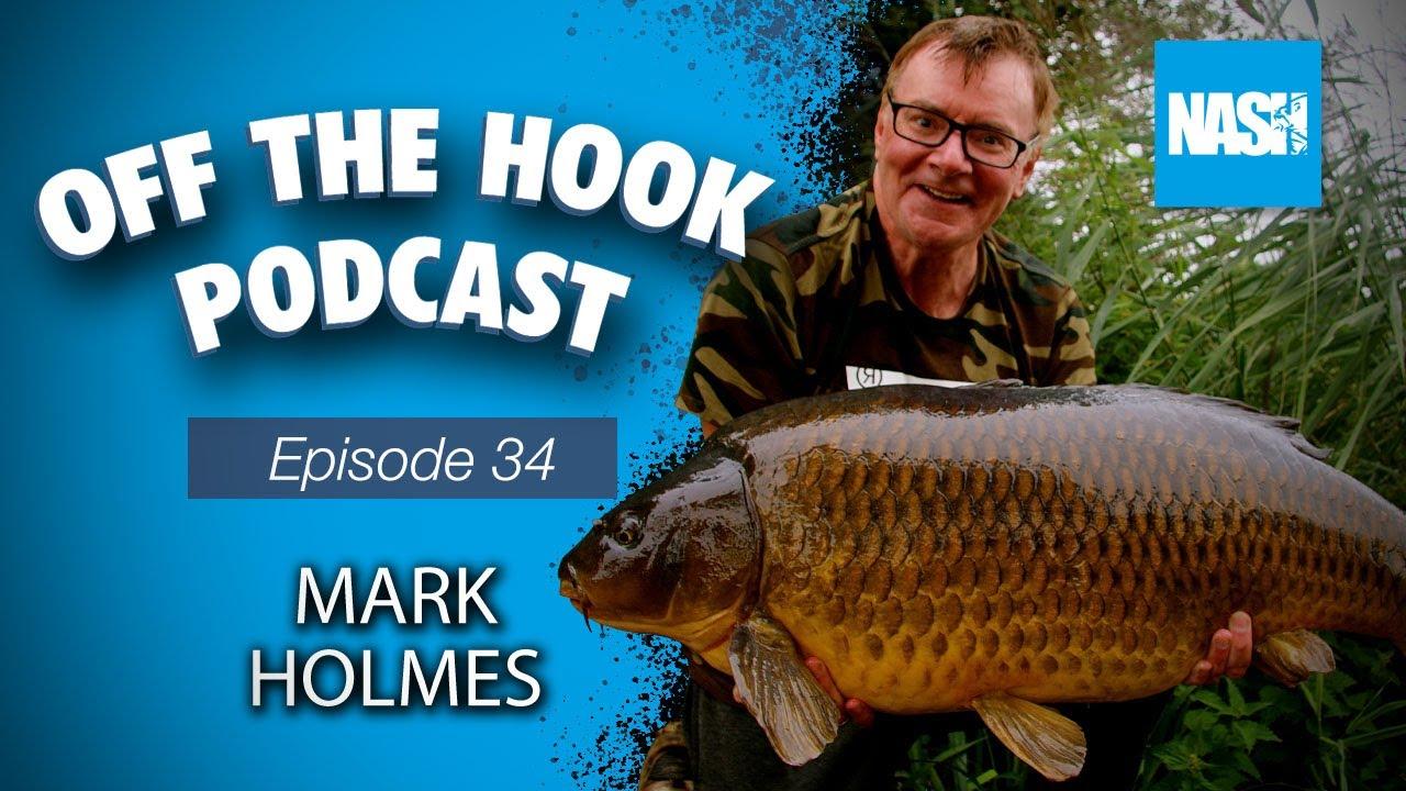 Nash Tackle Off The Hook Podcast - S2 Episode 34 - Mark Holmes