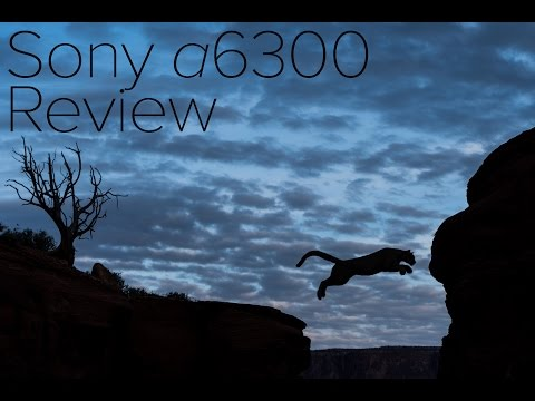 Sony a6300 Comprehensive Review