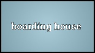 Boarding house Meaning