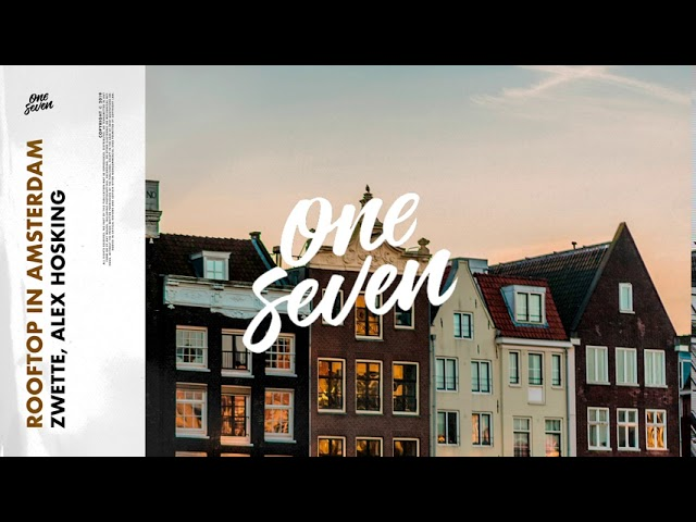 Zwette feat. Alex Hosking - Rooftop In Amsterdam