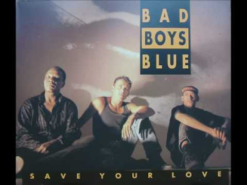 Bad Boys Blue - Save Your Love (12