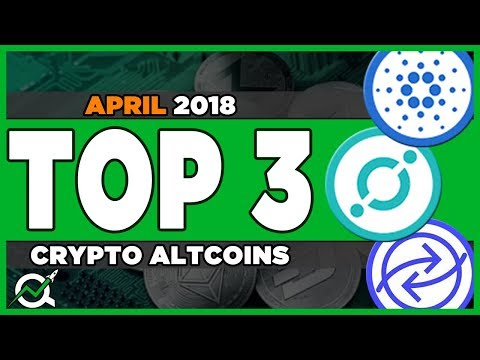 Top 3 Cryptocurrency To Invest In April 2018
