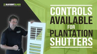 The Different Controls Available For Plantation Shutters