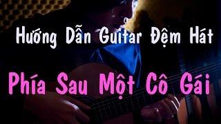 [Guitar]Hướng dẫn: Phía sau một cô gái - Soobin Hoàng Sơn - Học Đàn Guitar Online ( Điệu Pop Ballad)