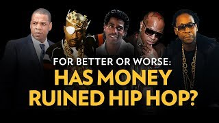 For Better Or Worse: Has Money Ruined Hip Hop?