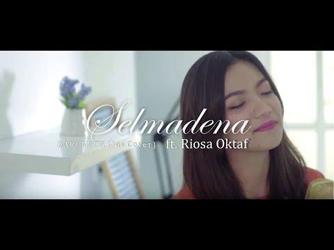 Selmadena ft. Riosa Oktaf - Dari Mata (Jaz Cover)