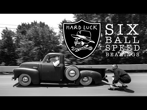 Hard Luck Hard Six Six ball Speed Bearings