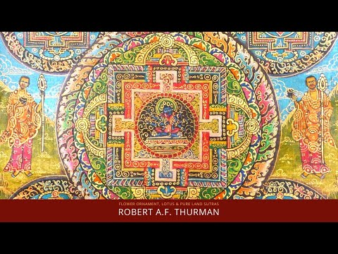 What are the Flower Ornament, Lotus and Pure Land Sutras? Robert A.F. Thurman : Buddhism Explained