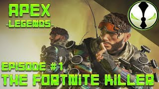 ☢ APEX LEGENDS ☢ THE FORTNITE KILLER ☢ EPISODE 1 ☢