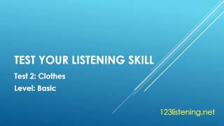 Test your listening skill test   clothes