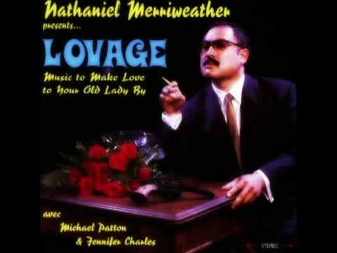 Nathaniel Merriweather - Music to make love to your old lady - Sex