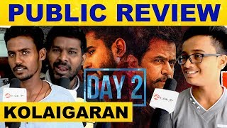 Kolaigaran Movie Public Review Day 2