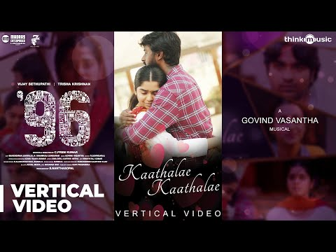 96 | Kaathalae Kaathalae Vertical Video | Vijay Sethupathi, Trisha | Govind Vasantha | C. Prem Kumar