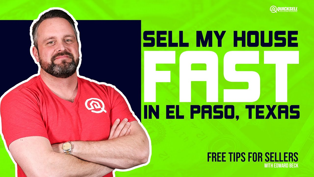 Sell My House Fast In El Paso Texas