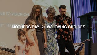 MOTHERS DAY '21 W: LOVING CHOICES