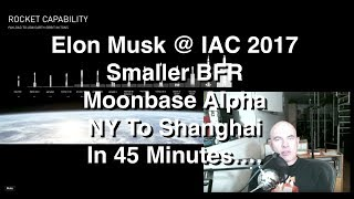 SpaceX BFR 2017 Update - Anywhere on Earth in an hour.