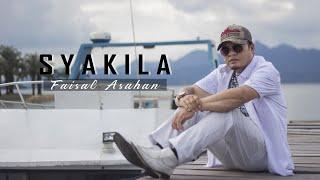 FAISAL ASAHAN - SYAKILA - TERBARU Official Music Video ]