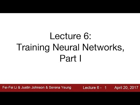Lecture 6 | Training Neural Networks I