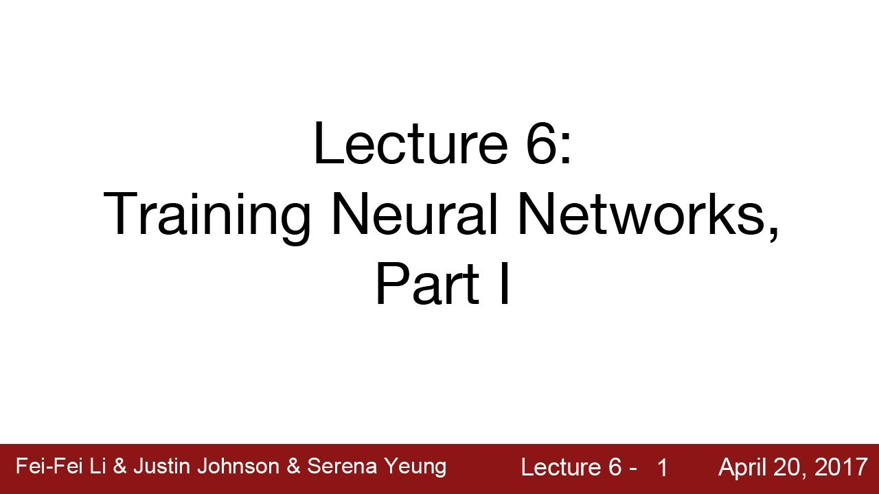 Lecture 6   Training Neural Networks I
