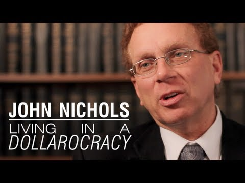 John Nichols: Democracy vs. Dollarocracy