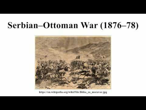 Serbian–Ottoman War (1876–78)