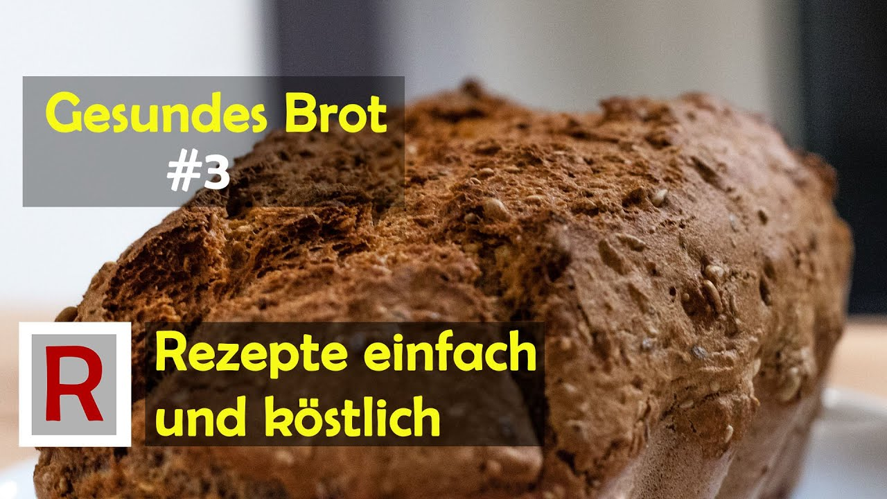 gesundes brot backen in 15 minuten rezepte einfach k stlich youtube. Black Bedroom Furniture Sets. Home Design Ideas