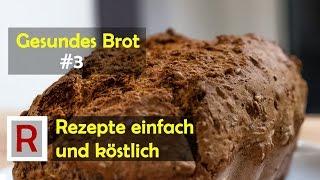 Gesundes Brot backen in 15 Minuten | Rezepte einfach & köstlich