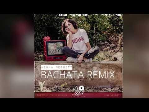 Nina Nesbitt - The Moments I'm  Missing (Bachata Remix) Miguel Angel DJ