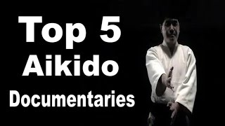 [Aikido Special] Top 5 Aikido Documentaries
