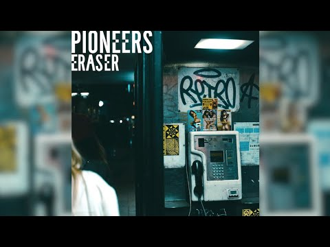 Pioneers - Eraser (Lyric Video)