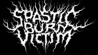 Spastic Burn Victim      Bogridden