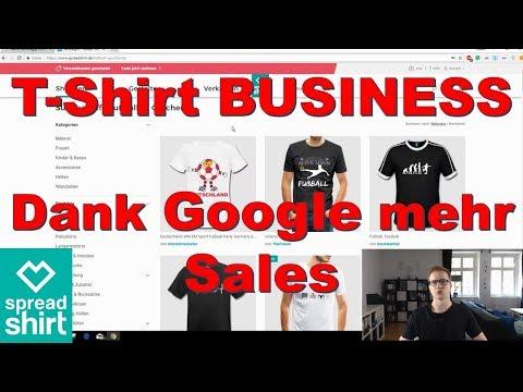 T-Shirt Business - Spreadshirt - Mehr Sales dank Google - ~1 Design/Min.