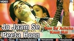 Jo Jaam Se Peeta Hoon Full Video Song : Tum Se Achcha Kaun Hai | Nakul Kapoor, Aarti Chabaria |