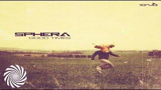Sphera & Easy Riders - Good Times (Original Mix)