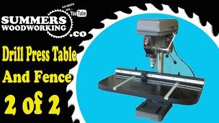 049 How To Make A Drill Press Table And Fence
