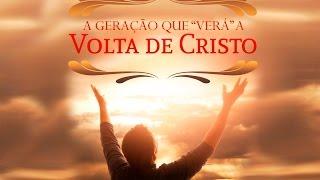A Geração que Verá a Volta de Cristo
