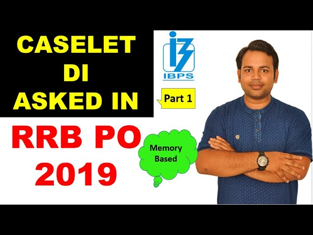 RRB PO Asked Caselet DI - memory Based Ques 2019 Paper 2nd Shift