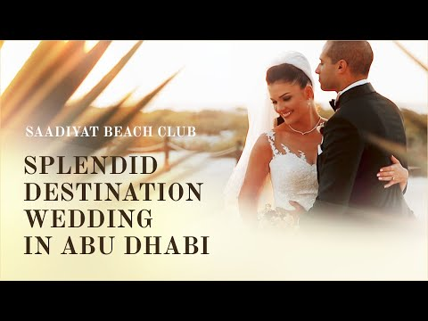 Saadiyat Beach Club Wedding - Splendid Destination Wedding Abu Dhabi