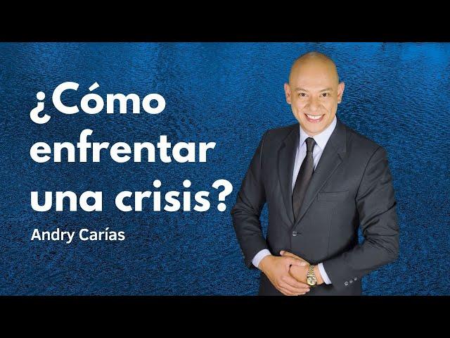 ¿Cómo enfrentar una crisis? - Andry Carías - Guatemala - M012