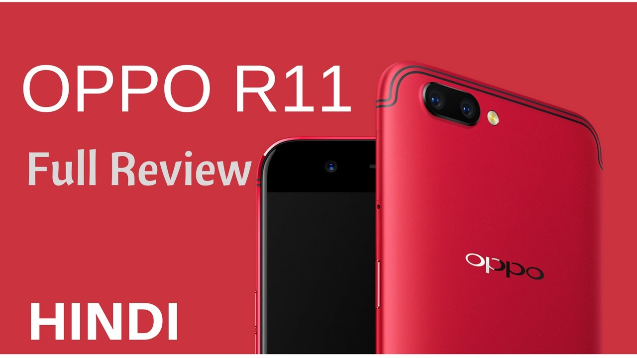 oppo r11 r11 plus full review hindi youtube