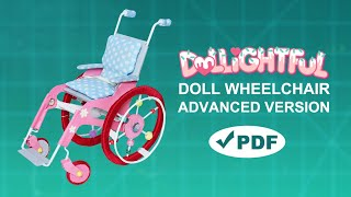 How to make a Doll Wheelchair: Advanced Version! PDF included