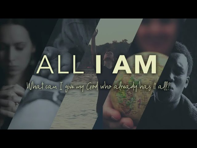 All I Am - Sunday, October 4, 2020
