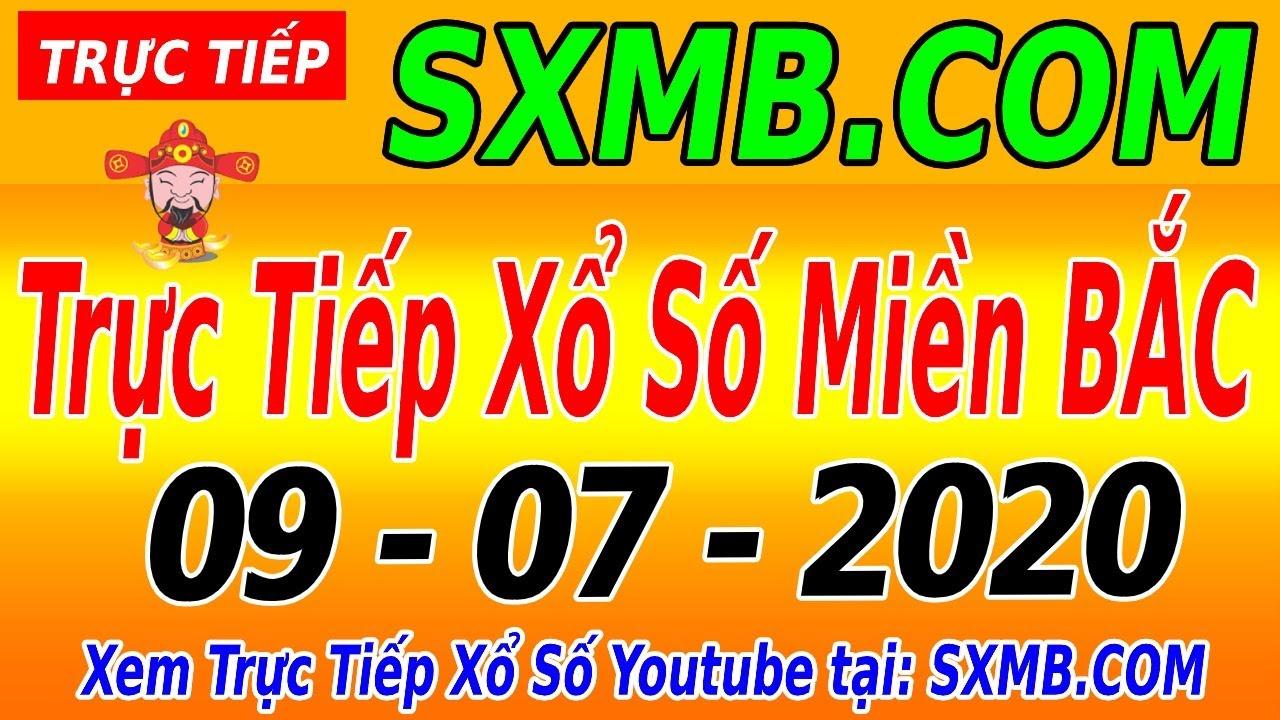 Trực Tiếp Xổ Số Miền Bắc 09/07/2020 - XSTD Hôm Nay | KQXSMB 9/7 | XSMB Thứ 5