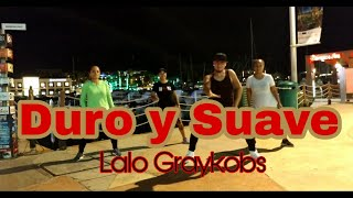 ZUMBA - Duro y Suave Noriel & Leslie Grace By Lalo Graykobs #giraloscabos