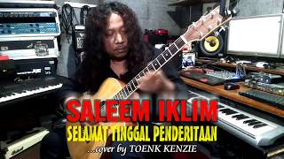 "Download Lagu ""Saleem Iklim - Selamat Tinggal Penderitaan"" cover by Toenk Kenzie mp3"