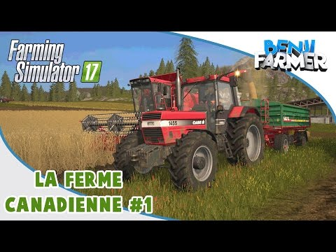 Farming Simulator 17 | La Ferme Canadienne | Épisode 1 | On commence !