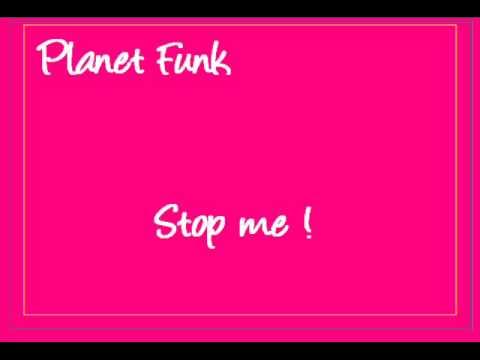 Planet funk - Stop me
