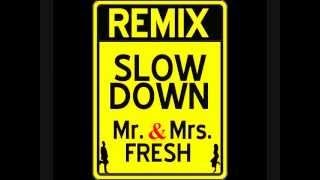 "Mr. & Mrs. Fresh ""Slowdown"" (Remix)"