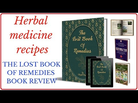 Herbal medicine recipes - The Lost Book Of Remedies Book reviews