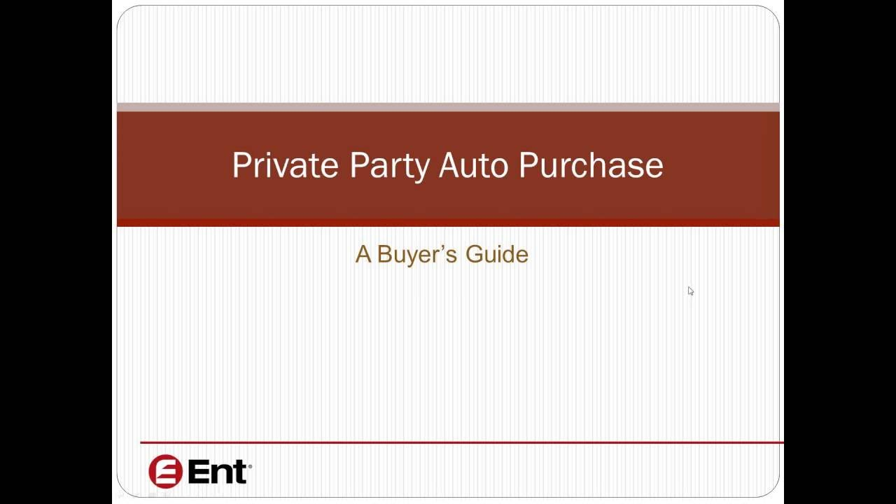 private party auto purchase webinar ent credit union youtube